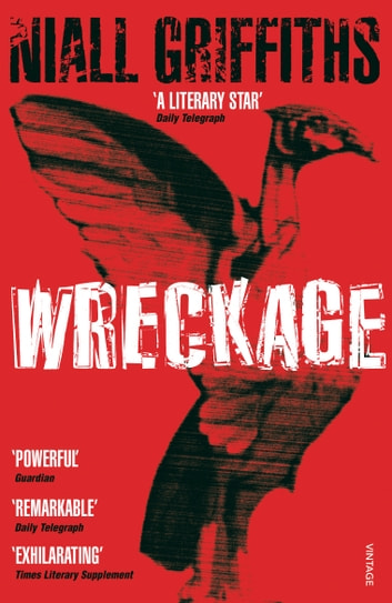 Wreckage ebook by Niall Griffiths