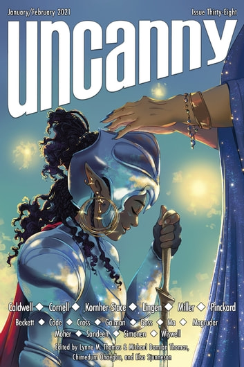 Uncanny Magazine Issue 38 - January/February 2021 ebook by Lynne M. Thomas,Michael Damian Thomas,Sam J. Miller,Neil Gaiman,Paul Cornell,Nicole Kornher-Stace,Christopher Caldwell