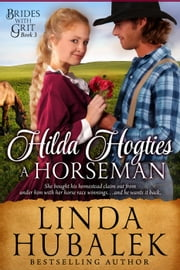 Hilda Hogties a Horseman - Brides with Grit, #3 ebook by Linda K. Hubalek