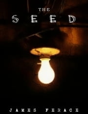The Seed ebook by James Ferace