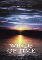 Winds of Time ebook by Bruce Alan Humphrey