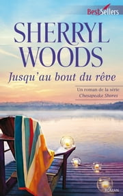 Jusqu'au bout du rêve - T4 - Chesapeake Shores eBook by Sherryl Woods