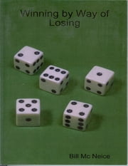 Winning By Way of Losing ebook by Bill Mc Neice