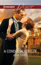 A condessa rebelde ebook by Anna Depalo