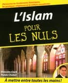 L'Islam Pour les Nuls ebook by Malcolm CLARK, Malek CHEBEL