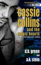 Cassie Collins and the Magic Hearts #9 & 10 - An AffinityVerse Story ebook by D.B. Green, A.K. Stein
