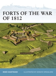 Forts of the War of 1812 ebook by René Chartrand,Donato Spedaliere