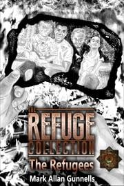 The Refugees (4.5) ebook by Mark Allan Gunnells