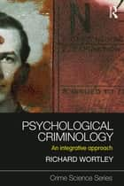 Psychological Criminology ebook by Richard Wortley