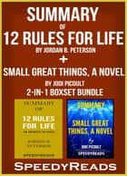 Summary of 12 Rules for Life: An Antidote to Chaos by Jordan B. Peterson + Summary of Small Great Things, A Novel by Jodi Picoult 2-in-1 Boxset Bundle ebook by SpeedyReads
