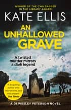 An Unhallowed Grave - Book 3 in the DI Wesley Peterson crime series ebook by Kate Ellis Kate Ellis