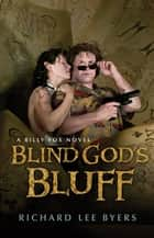 Blind God's Bluff ebook by Richard Lee Byers
