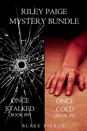 Riley Paige Mystery Bundle: Once Cold (#8) and Once Stalked (#9) ebook by Blake Pierce