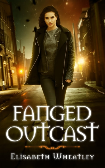 Fanged Outcast (Fanged, #2) ebook by Elisabeth Wheatley