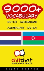 9000+ Vocabulary Dutch - Azerbaijani ebook by Gilad Soffer