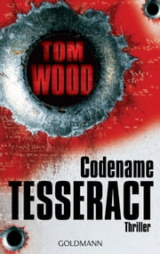 Codename Tesseract - Victor 1 - Thriller eBook by Tom Wood, Leo Strohm