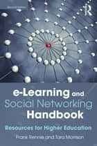 e-Learning and Social Networking Handbook ebook by Frank Rennie,Tara Morrison
