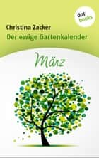 Der ewige Gartenkalender - Band 3: März ebook by Christina Zacker