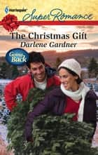 The Christmas Gift ebook by Darlene Gardner