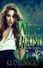 Witch Bound: Heir Hunters, book 2 (urban fantasy series) ebook by K E O'Connor