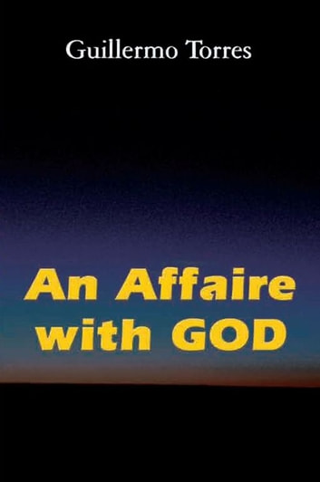 An Affaire with God ebook by Guillermo Torres