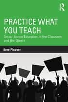 Practice What You Teach ebook by Bree Picower