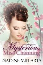 Mysterious Miss Channing ebook by Nadine Millard