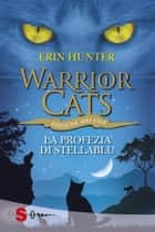 WARRIOR CATS 7. La profezia di StellaBlu ebook by Erin Hunter