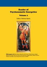 Reader of Psychosomatic Energetics Volume 2 ebook by Reimar Banis