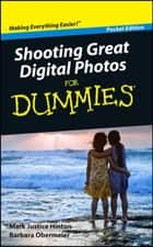 Shooting Great Digital Photos For Dummies, Pocket Edition ebook by Mark Justice Hinton,Barbara Obermeier