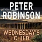 Wednesday's Child audiobook by Peter Robinson