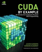 CUDA by Example: An Introduction to General-Purpose GPU Programming, Portable Documents ebook by Sanders, Jason