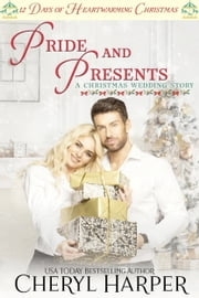 Pride and Presents - A Christmas Wedding Story ebook by Cheryl Harper