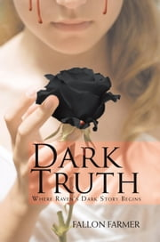 Dark Truth - Where Raven's Dark Story Begins ebook by Fallon Farmer