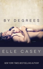 By Degrees ebook by Elle Casey