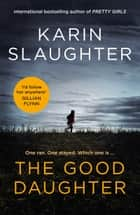 The Good Daughter ebook by Karin Slaughter