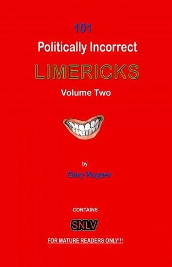 101 Politically Incorrect LIMERICKS: Volume Two ebook by Gary Kuyper