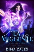 La Veggente ebook by Dima Zales