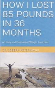 An Easy and Permanent Weight-Loss Diet ebook by Dr. Joseph Peter Simini