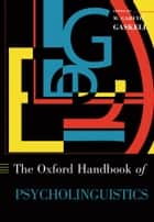 Oxford Handbook of Psycholinguistics ebook by Gareth Gaskell