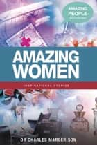 Amazing Women ebook by Charles Margerison