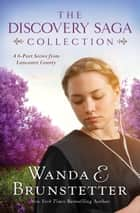 The Discovery Saga Collection - A 6-Part Series from Lancaster County ebook by Wanda E. Brunstetter