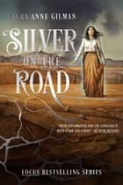 Silver on the Road ebook by Laura Anne Gilman