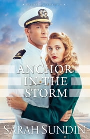 Anchor in the Storm (Waves of Freedom Book #2) ebook by Sarah Sundin