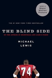 The Blind Side: Evolution of a Game ebook by Michael Lewis
