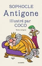 Antigone illustré par Coco ebook by Coco