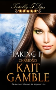 Faking It ebook by Kait Gamble