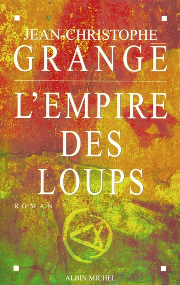 L'Empire des loups ebook by Jean-Christophe Grangé