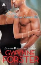 Love Me or Leave Me (The Harringtons, Book 3) ebook by Gwynne Forster