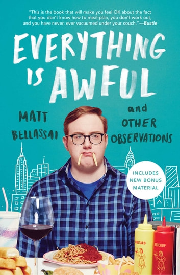 Everything Is Awful - And Other Observations ebook by Matt Bellassai